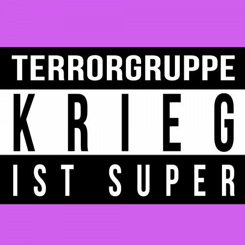 Krieg ist super - Terrorgruppe