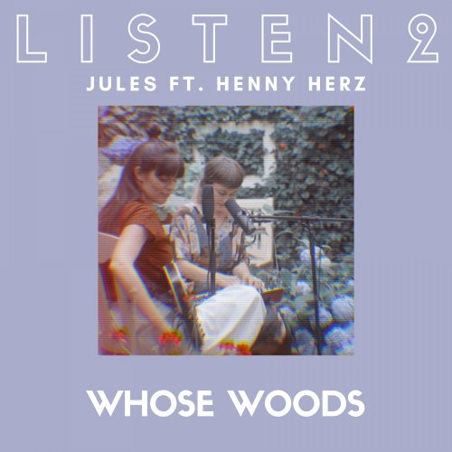 Whose Woods - Listen 2 Sessions (live) - listentojules [feat. Henny Herz]