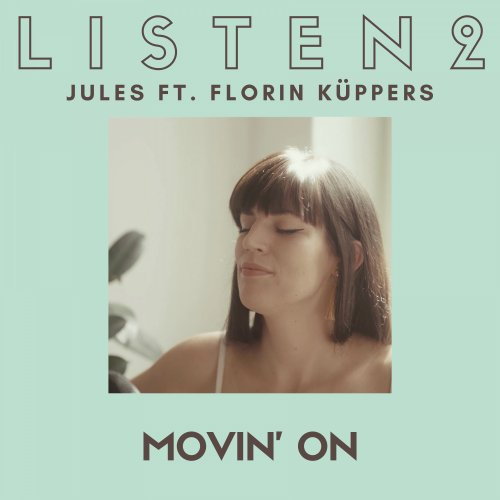 Movin' On - Listen 2 Sessions (feat. Florin Kueppers) Live - listentojules