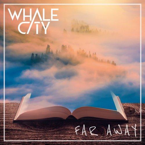 Far Away - WHALE CITY