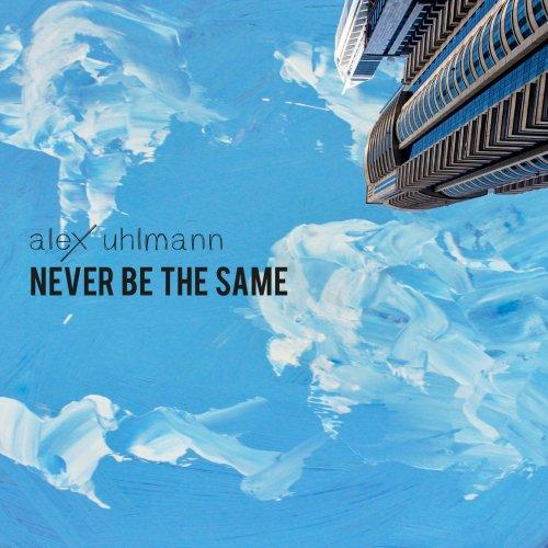 Never Be The Same - Alex Uhlmann