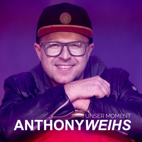 Unser Moment - Anthony Weihs